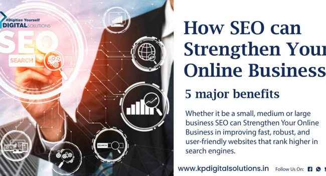How SEO can Strengthen Your Online Business 5 benefits
