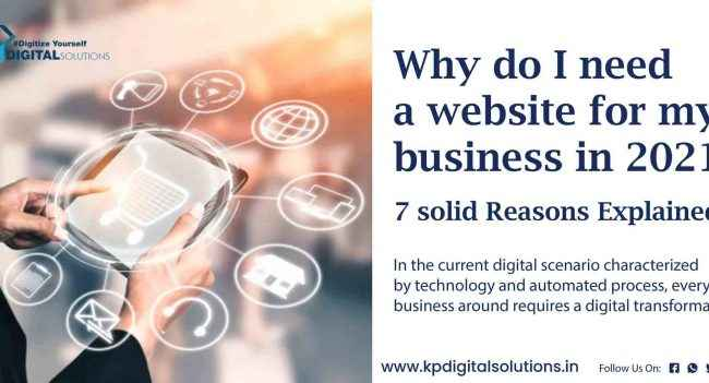 Why do I need a website for my business in 2021? 7 solid reasons